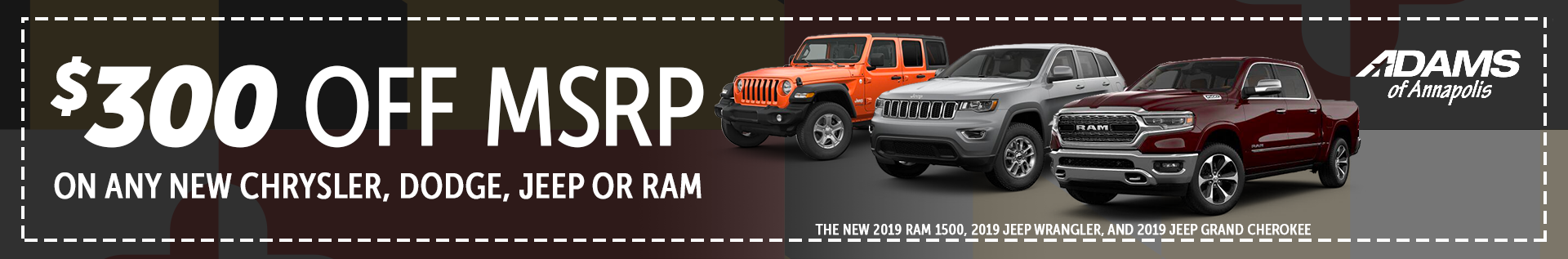Save $300 off MSRP on a Chrysler, Dodge, Jeep or RAM.
