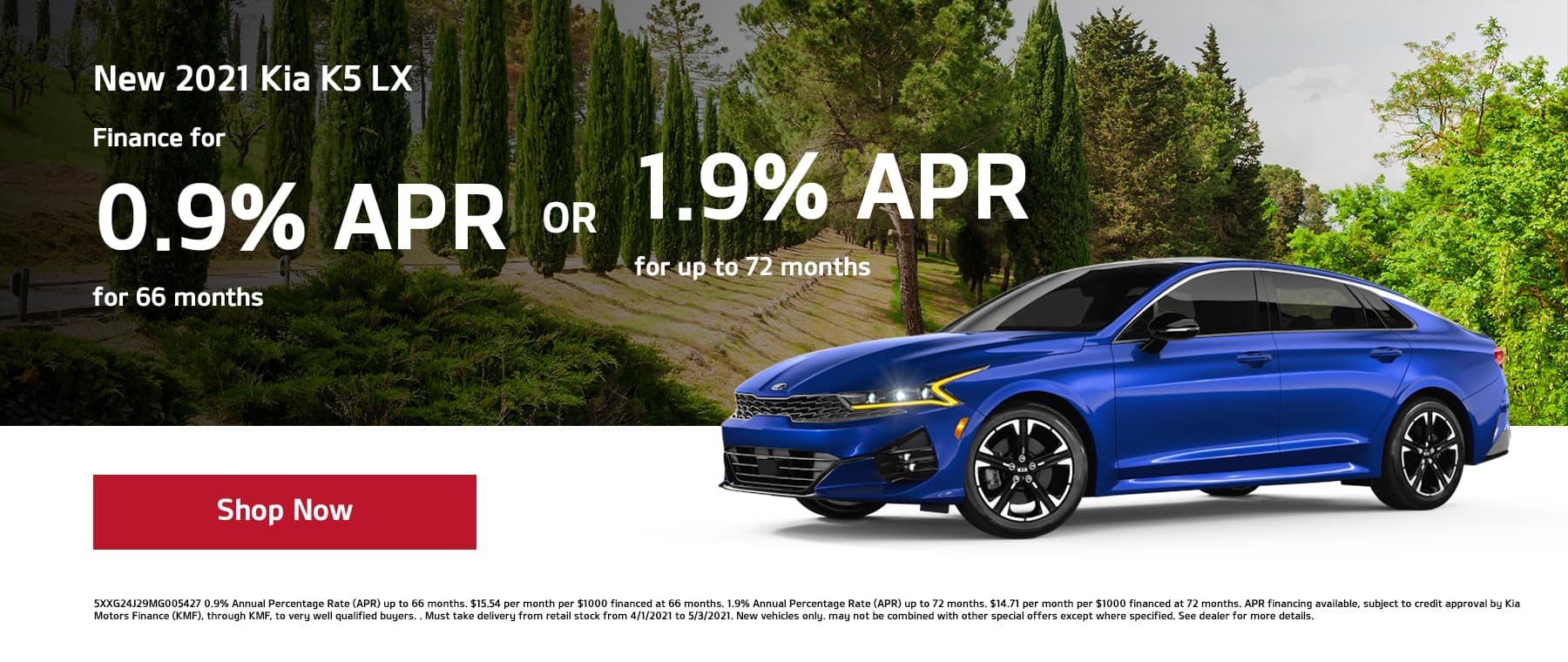 Finance a New 2021 Kia K5 LX for 0.9% for 66mos or 1.9% for 72mos!