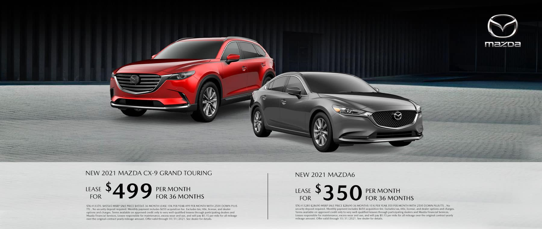 Lease a New 2021 Mazda CX-9 Grand Touring for $499/mo for 36mos! Lease a 2021 New Mazda6 for $350/mo for 36mos!