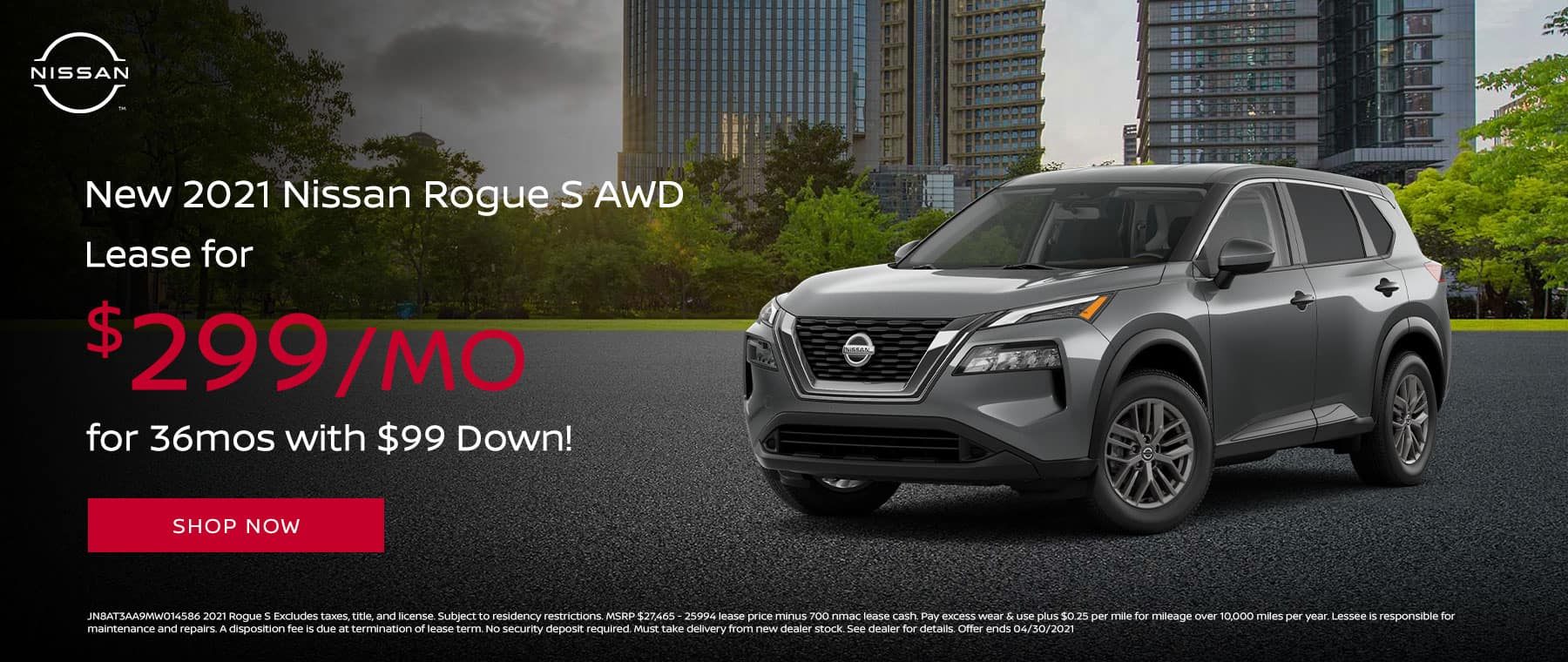 Lease a New 2021 Nissan Rogue S AWD for $299/mo for 36mos with $99 Down!