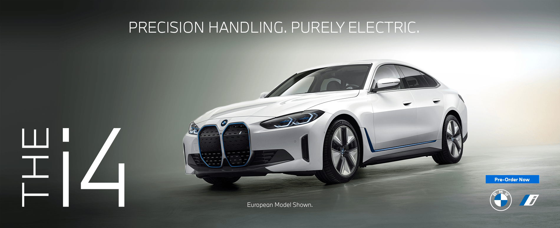THE I4 PRECISION HANDLING. PURELY ELECTRIC. PRE ORDER NOW