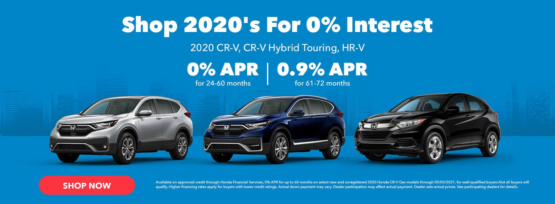 Shop 2020's For 0% Interest Subtext: 2020 - CR-V, CR-V Hybrid Touring, HR-V
