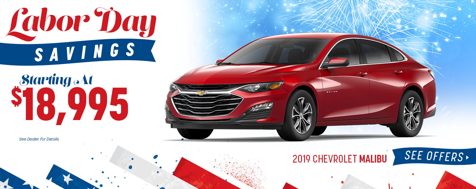 2019 Malibu - Labor Day Sale