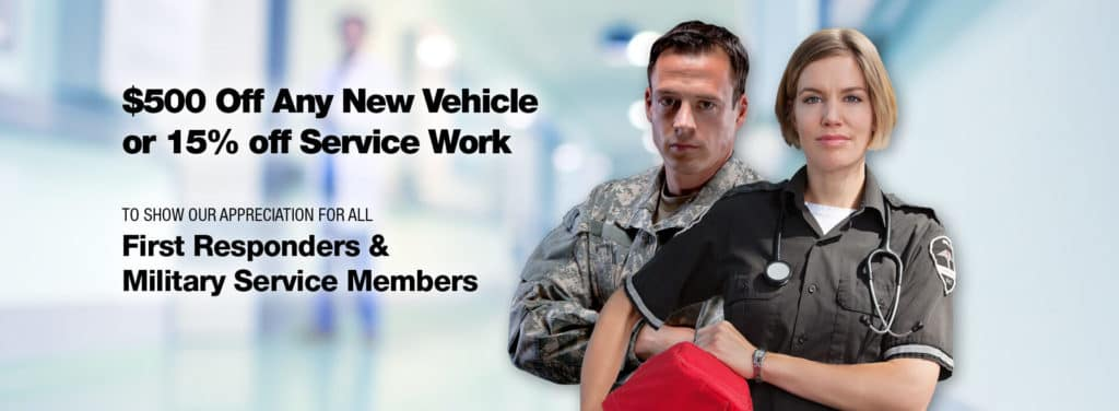 $500 off any new vehicle and 15% off all service for all First Responders, Healthcare Workers & Military Service Members