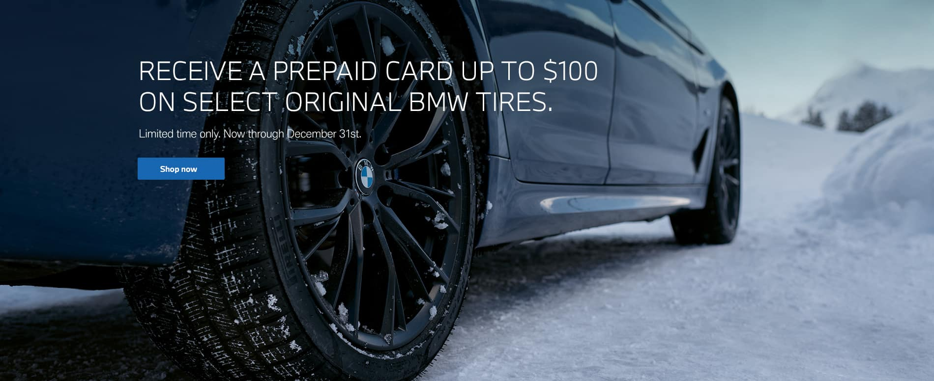 Tire Rebate. Get a prepaid card for up to $100. See dealer for complete details.