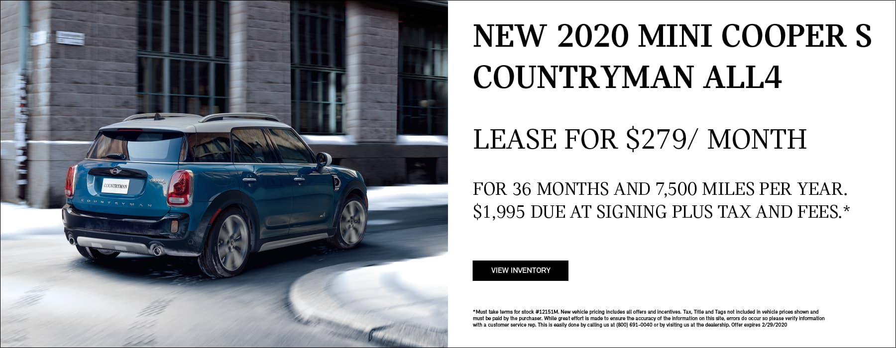 NEW 2020 MINI COOPER S COUNTRYMAN ALL4 Lease for $279/month. For 36 months and 7,500 miles per year. $1,995 due at signing plus tax and fees.*
