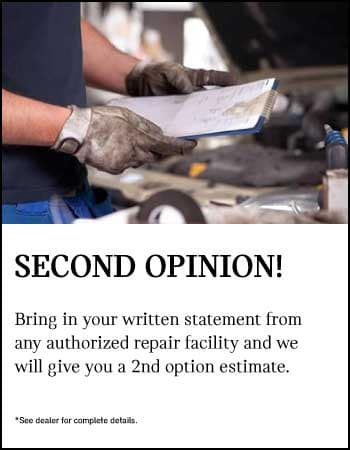 Second Option! Bring in a written statement from any authorized repair facility and we'll give a second opinion.