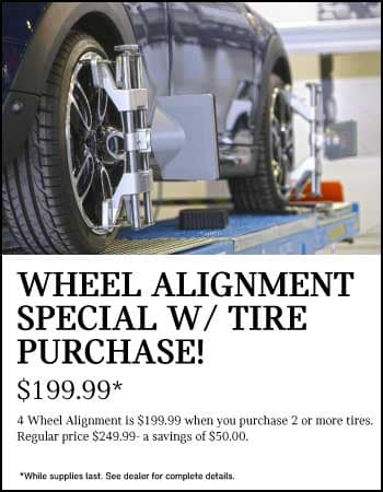 Wheel alignment special with tire purchase. $199.99. With purchase of 2 or more tires.