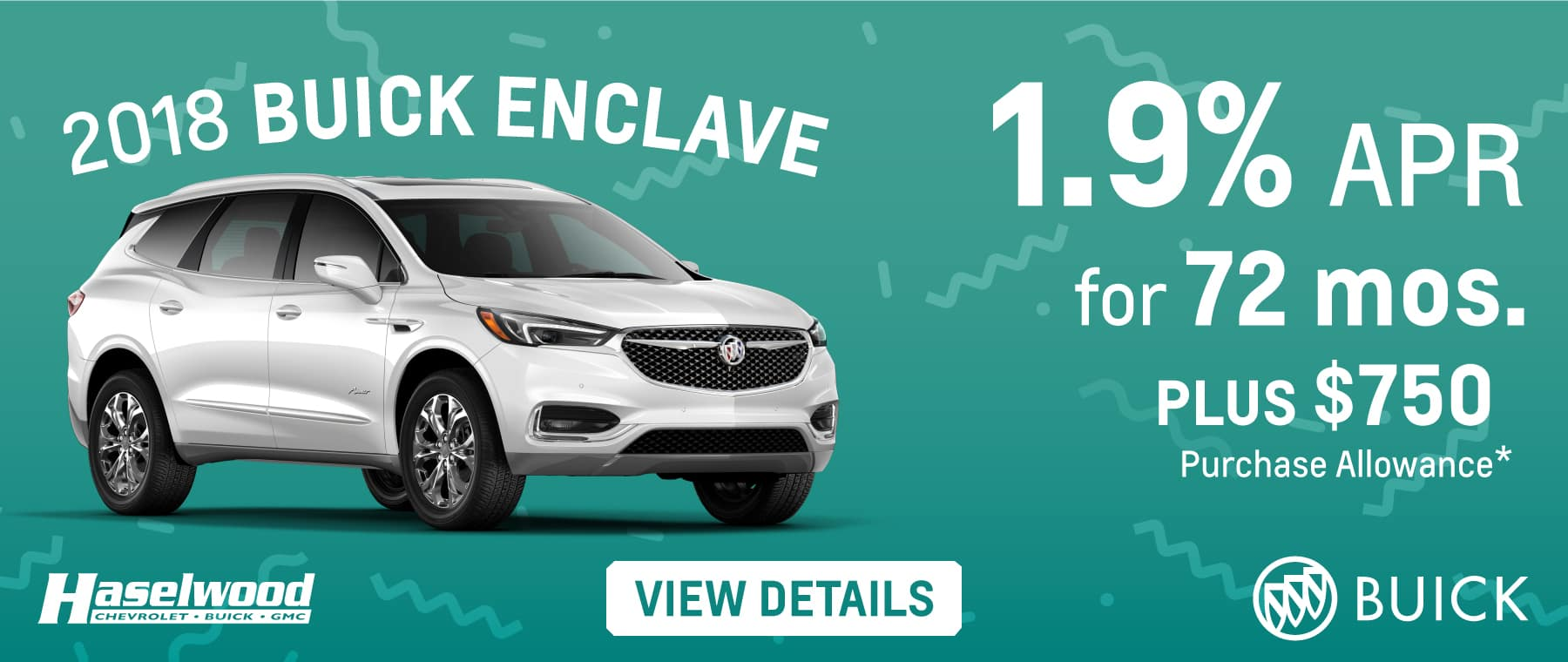 2018 Buick Enclave  1.9% APR for 72 mos. PLUS $750 Purchase Allowance*