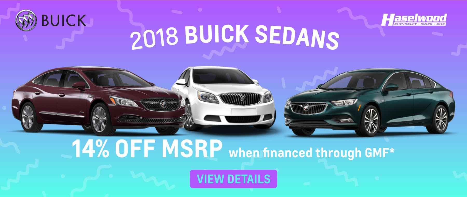 2018 Buick Sedans  14% OFF MSRP when financed through GMF.