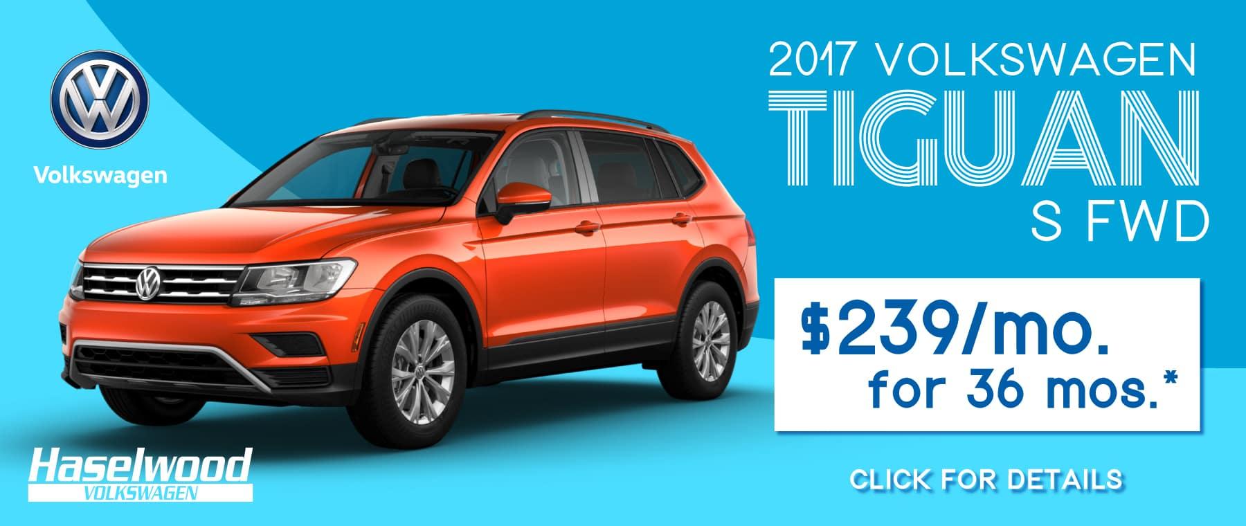 2017 Volkswagen Tiguan S AWD  $239/mo. For 36 mos.*