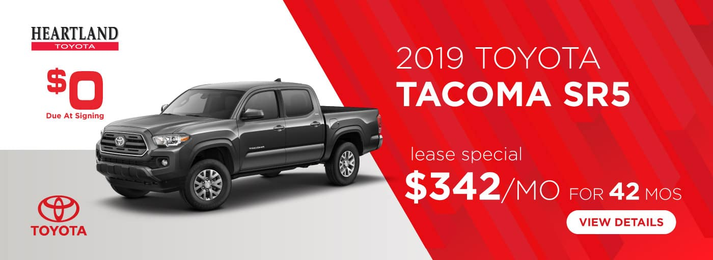 2019 Toyota Tacoma SR5 $342/mo. For 42 months*  * Offer valid on 2019 Toyota Tacoma SR5 (7540). $342 per mo. for 42 months lease with $0 due at signing; includes a $595 acquisition fee. MSRP starting at $35,785. Deal #347932. Subject to credit approval. No Security deposit required. Excludes taxes, title, and fees. Valid on VIN: 3TMCZ5AN4KM229078, 3TMCZ5AN3KM212952, 3TMCZ5AN3KM190404. 42 monthly payments required. Not all lessees will qualify for lowest payment through participating lender, US Bank Leasing. Residency restrictions apply. Lessee responsible for mileage over 10,000 miles per year at $0.25/mile per year. Option to purchase at lease end. A negotiable dealer documentary service fee of up to $150 may be added to the sale price or capitalized cost. Offer expires 3/31/2019.