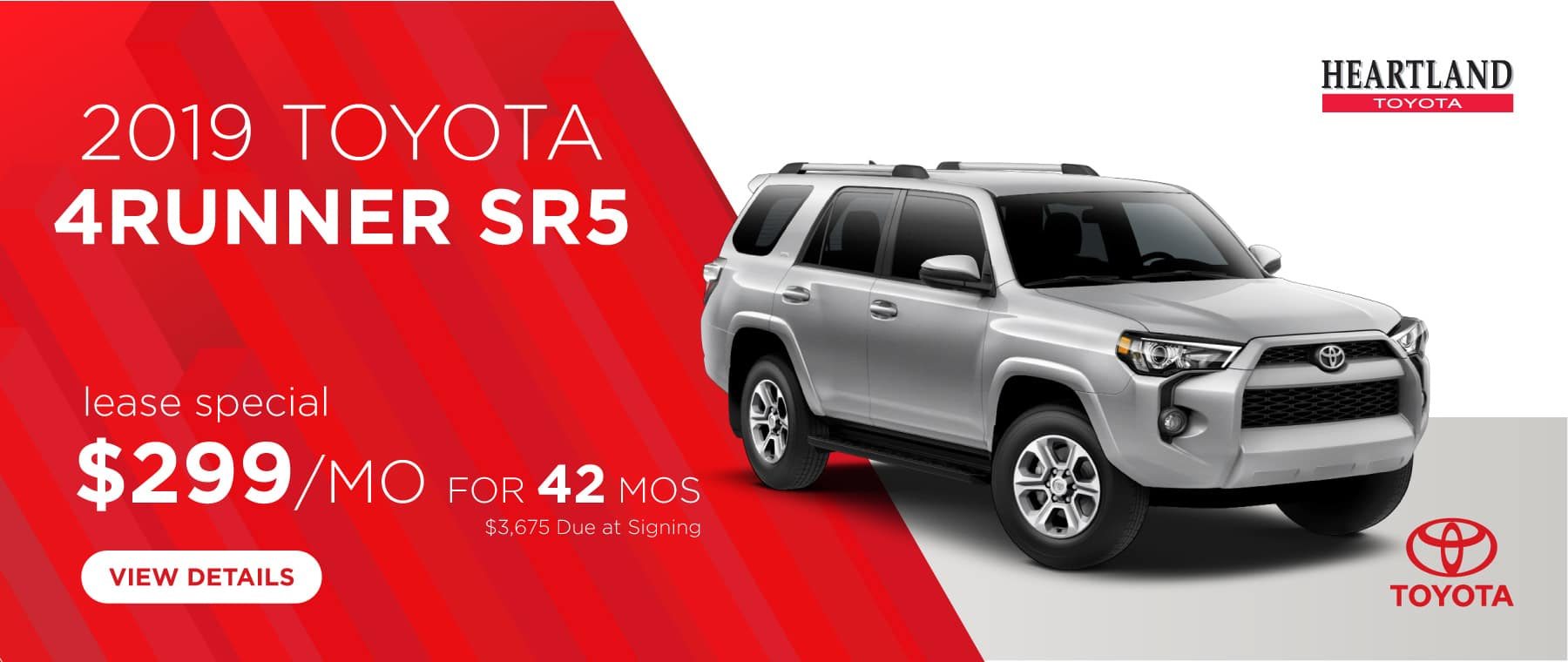 2019 Toyota 4Runner SR5 $299/mo. For 42 months* *Offer valid on 2019 Toyota 4Runner SR5. $299 per mo. for 42 months. Lease with $3,675 due at signing; includes a $695 acquisition fee. MSRP starting at $37,380. Deal #393594. Subject to credit approval. No Security deposit required. Excludes taxes, title, and fees. Valid on VIN: JTEBU5JR5K5658907, JTEBU5JR0K5655347, JTEBU5JR0K5664095. 42 monthly payments required. Not all lessees will qualify for lowest payment through participating lender. Residency restrictions apply. Lessee responsible for mileage over 10,000 miles per year at $0.25/mile per year. Option to purchase at lease end. A negotiable dealer documentary service fee of up to $150 may be added to the sale price or capitalized cost. Offer expires 4/30/2019.