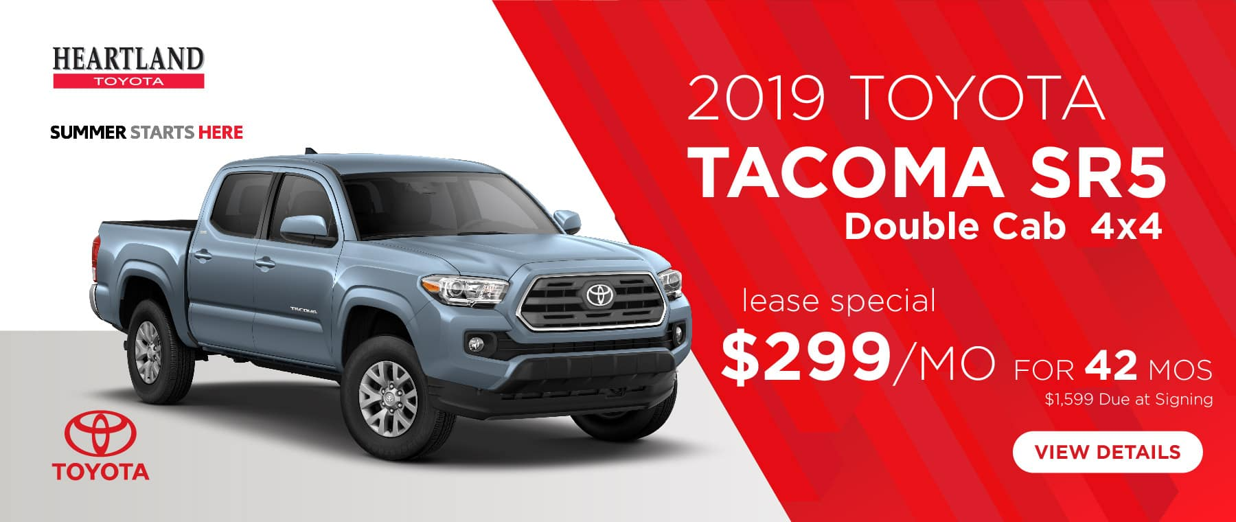 2019 Toyota Tacoma SR5 (Featured Vehicle)  $299/mo. For 42 months* *Offer valid on 2019 Toyota Tacoma SR5 (7540). $299 per mo. for 42 months. Lease with $1,599 due at signing; includes a $695 acquisition fee. Valid on VIN: 3TMCZ5AN4KM247869, 3TMCZ5AN0KM246086. MSRP $35,935. Deal #347932. Subject to credit approval. No Security deposit required. Excludes taxes, title, and fees. 42 monthly payments required. Not all lessees will qualify for lowest payment through participating lender. Residency restrictions apply. Lessee responsible for mileage over 10,000 miles per year at $0.25/mile per year. Option to purchase at lease end. A negotiable dealer documentary service fee of up to $150 may be added to the sale price or capitalized cost. Offer expires 5/30/2019.