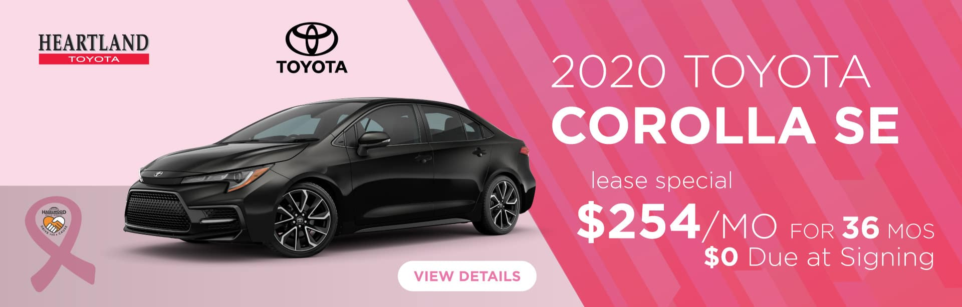 2020 Toyota Corolla SE  $254/mo for 36 months * $0 Due at Signing    *Offer valid on 2020 Toyota Corolla SE. $254 per month for 36 months. Lease with $0 due at signing; includes a $695 acquisition fee. Valid on VIN: 5YFS4RCE0LP016993, JTDS4RCE5LJ040338, JTDS4RCEXLJ036639. MSRP $22,880. Lease is through TFS. Subject to credit approval. No Security deposit required. Excludes taxes, title, and fees. 36 monthly payments required. Not all lessees will qualify for lowest payment through participating lender. Residency restrictions apply. Lessee responsible for mileage over 10,000 miles per year at $0.15/mile per year. Option to purchase at lease end. A negotiable dealer documentary service fee of up to $150 may be added to the sale price or capitalized cost. Offer expires 11/4/2019.