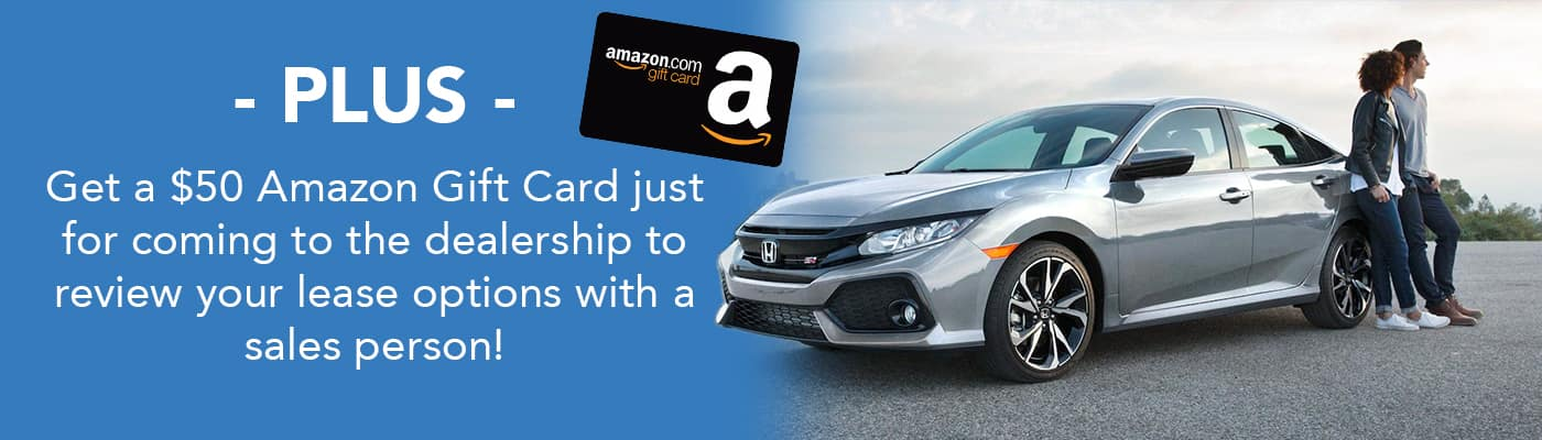 PLUS - Get a $50 Amazon Gift Card just for coming to the dealership to review your lease options with a sales person!