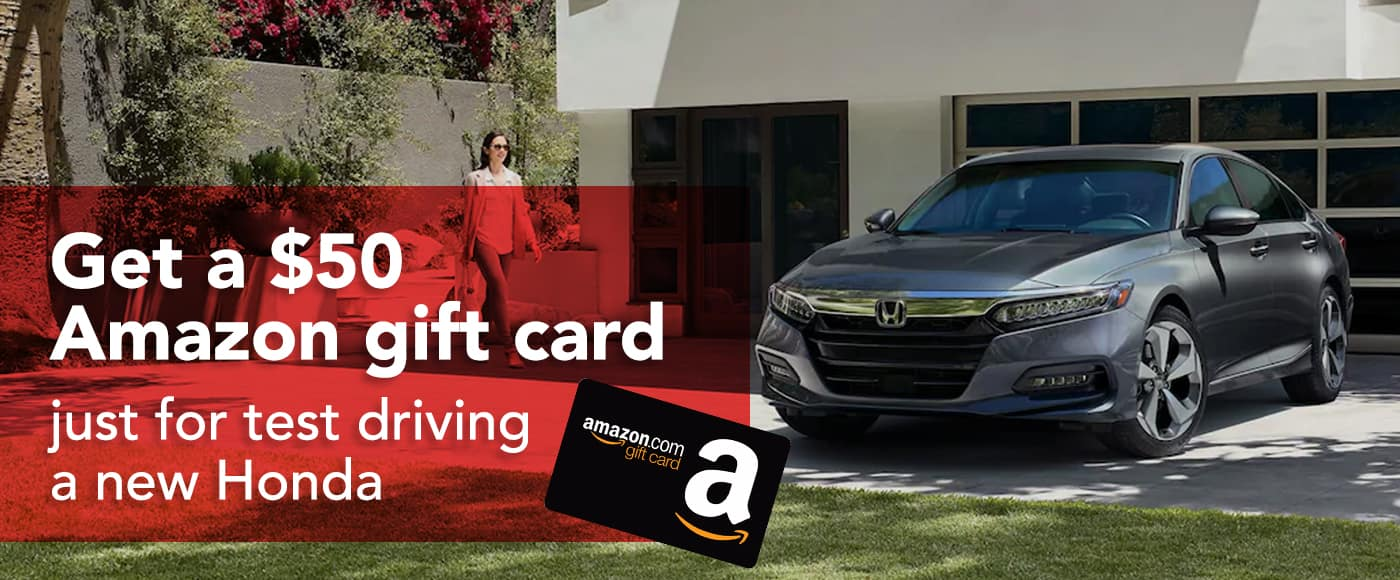 Get a $50 Amazon gift card just for test driving a new Honda