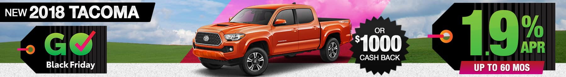 New 2018 Tacoma Finance or Cash Back Special