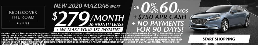 New 2020 Mazda6 Sport $279/Month + We Make Your 1st Payment 36 Month Lease OR 0% APR for 60 MONTHS + $750 APR CASH + NO PAYMENTS FOR 90 DAYS!