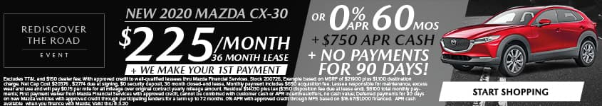 New 2020 Mazda CX-30 $225/Month + We Make Your 1st Payment 36 Month Lease OR 0% APR for 60 MONTHS + $750 APR CASH + NO PAYMENTS FOR 90 DAYS!