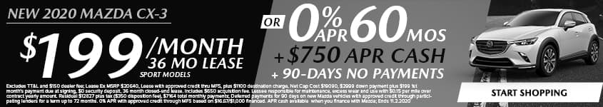 New 2020 Mazda CX-3 $199/Month 36 Month Lease Sport Models OR 0% APR for 60 MONTHS + $750 APR CASH + NO PAYMENTS FOR 90 DAYS!