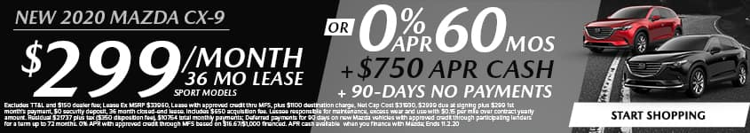New 2020 Mazda CX-9 $299/Month 36 Month Lease Sport Models OR 0% APR for 60 MONTHS + $750 APR CASH + NO PAYMENTS FOR 90 DAYS!