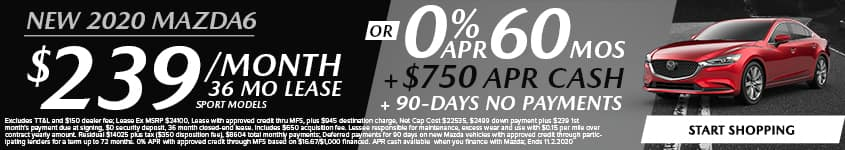 New 2020 Mazda6 $239/Month + We Make Your 1st Payment 36 Month Lease Sport Models OR 0% APR for 60 MONTHS + $750 APR CASH + NO PAYMENTS FOR 90 DAYS!