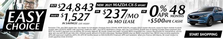 New 2021 Mazda CX-5 Sport Buy $24,843 - That's $1,527 In Savings! Off MSRP OR $237/Month 36 Month Lease OR 0% APR 48 MONTHS + $500 APR CASH
