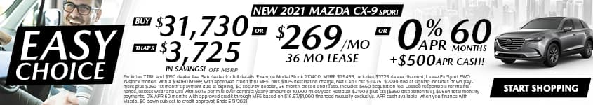 New 2021 Mazda CX-9 Sport Buy $31,730 - That's $3,725 In Savings! Off MSRP OR $269/Month 36 Month Lease OR 0% APR 60 MONTHS + $500 APR CASH