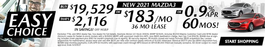 New 2021 Mazda3 Buy $19,529 - That's $2,116 In Savings! Off MSRP OR $183/Month 36 Month Lease OR 0.9% APR 60 MONTHS