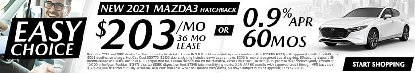 New 2021 Mazda3 Hatchback $203/Month Smaller: 36 Month Lease OR 0.9% APR 60 MONTHS