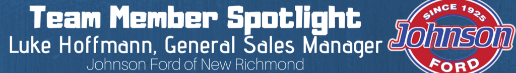Luke Hoffmann, General Sales Manager of Johnson Ford of New Richmond
