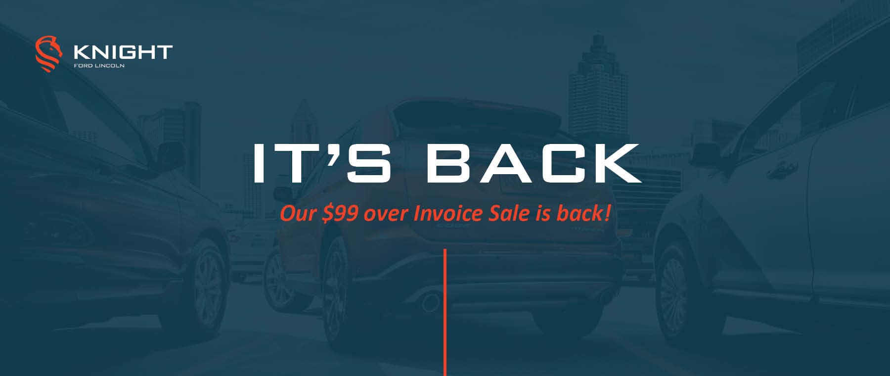 Our $99 Over Invoice Sale is Back!