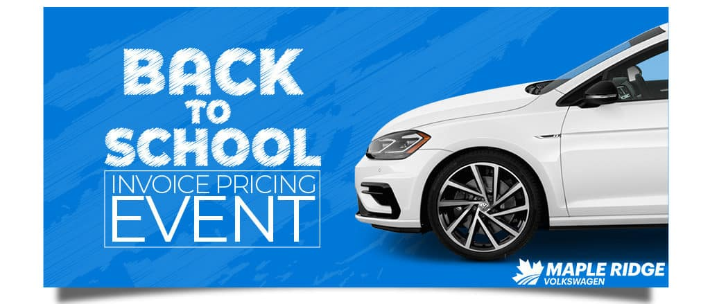 "The Back to School Invoice Pricing Even is on at Maple Ridge Volkswagen and for a limited time you get the best savings of the year! Don't pay the ""Employee Price"" when you can pay the Invoice Price!"