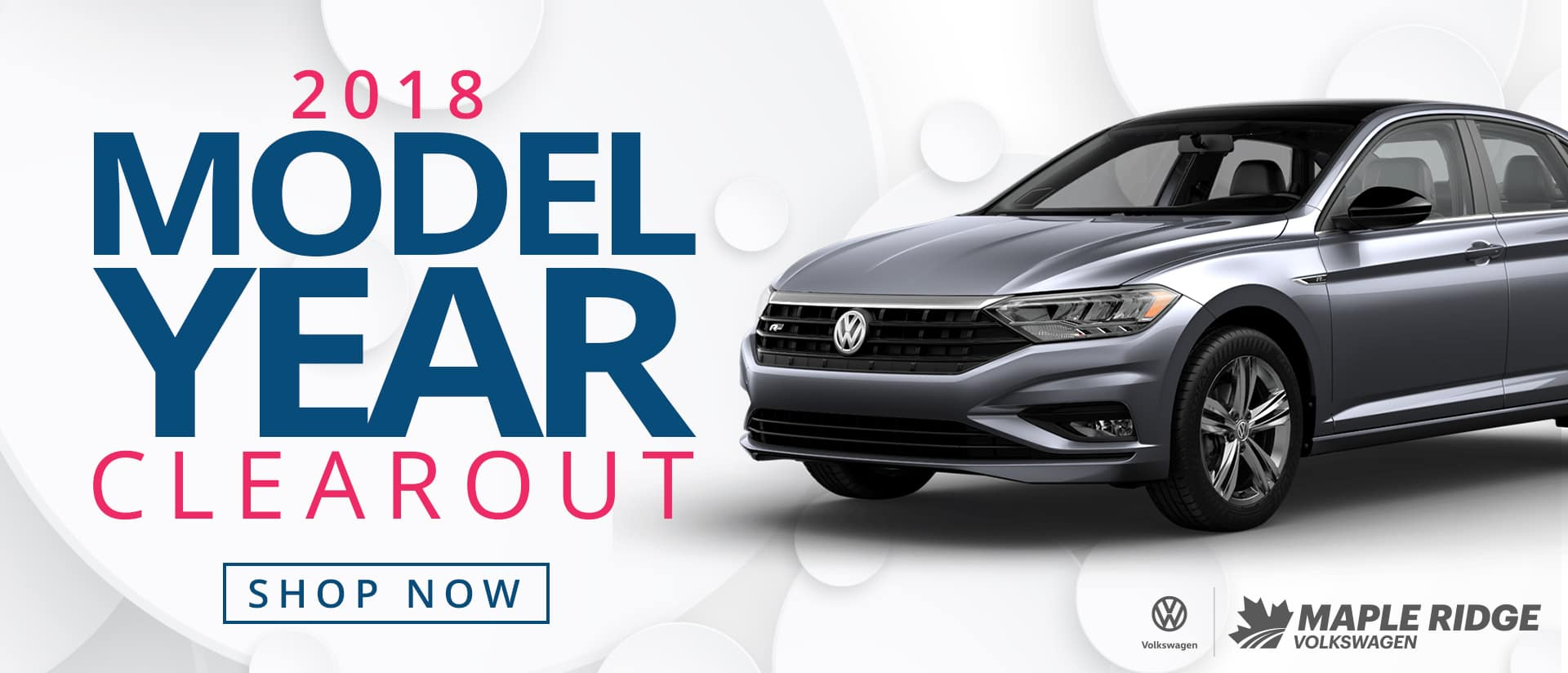 The 2018 Model Year Clearout is on now at Maple Ridge Volkswagen! Stop by today and save thousands on instock 2018 models!