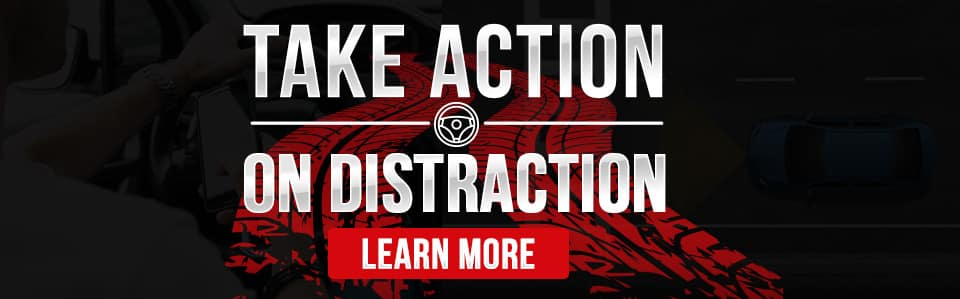 Take Action on Distracted Driving