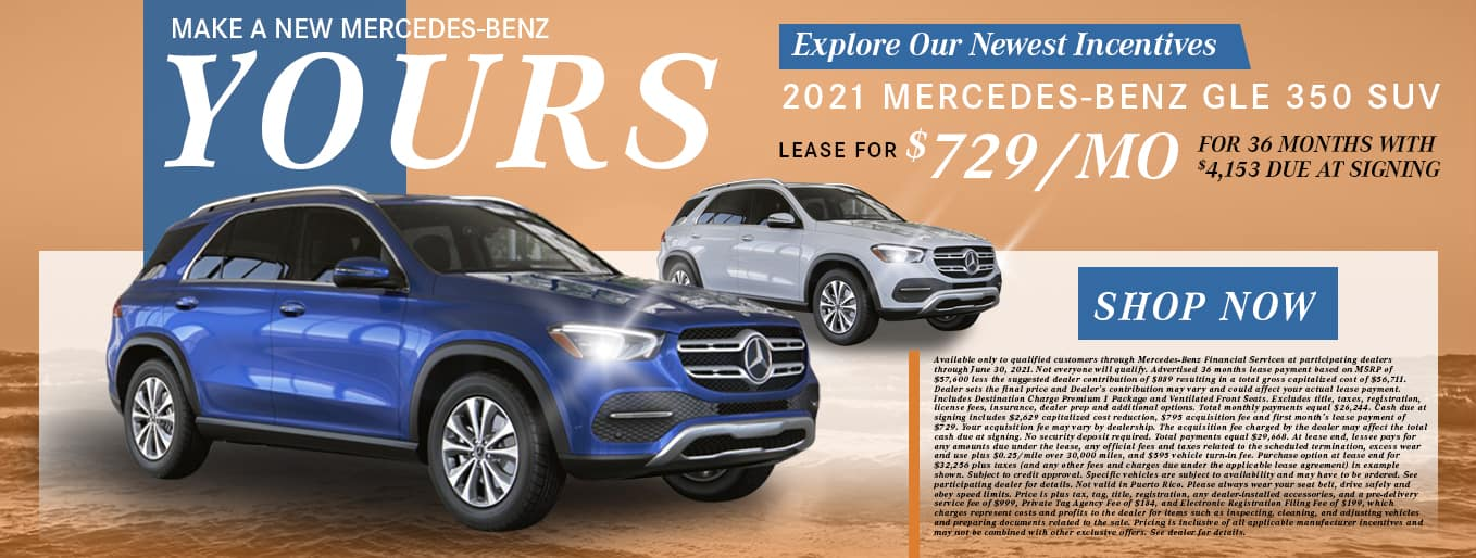 Make A New Mercedes-Benz Yours   Explore Our Newest Incentives   Mercedes-Benz GLE 350 SUV   Lease For $729/Mo for 36 Months with $4,153 Due At Signing