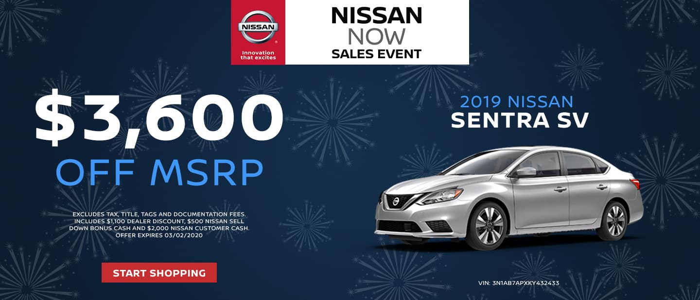 Nissan NOW Sales Event.  Save up to $3,600 on 2019 Sentra SV