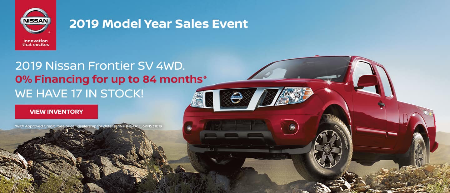 2019 Nissan Frontier  0% Financing for up to 84 months  *With Approved Credit.   *See or call dealership for details