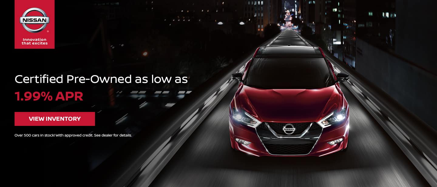 Nissan Certified Pre-Owned as low as 1.99% APR