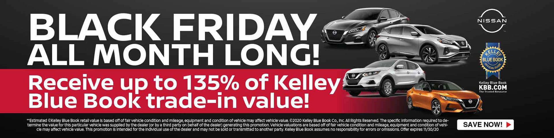 Black Friday all Month - Up to 135% of Kelly Blue Book on trade-ins