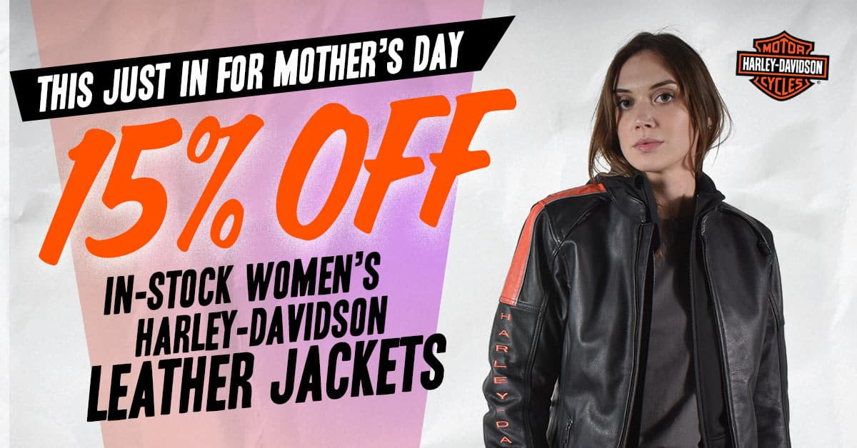 15% off Women's Harley Leather Jackets for Mother's Day 2021
