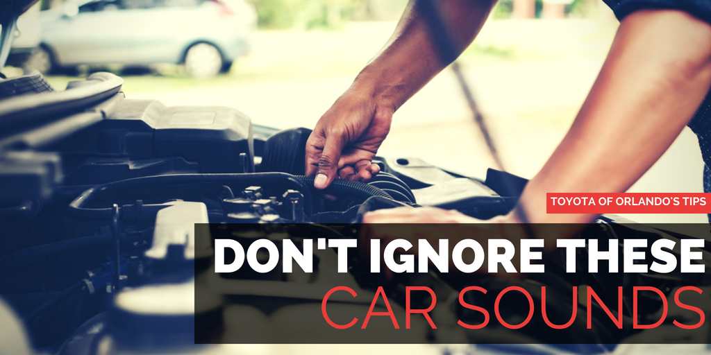 10 car noises you should never ignore | Toyota of Orlando