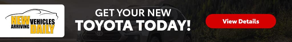 Get Your New Toyota Today