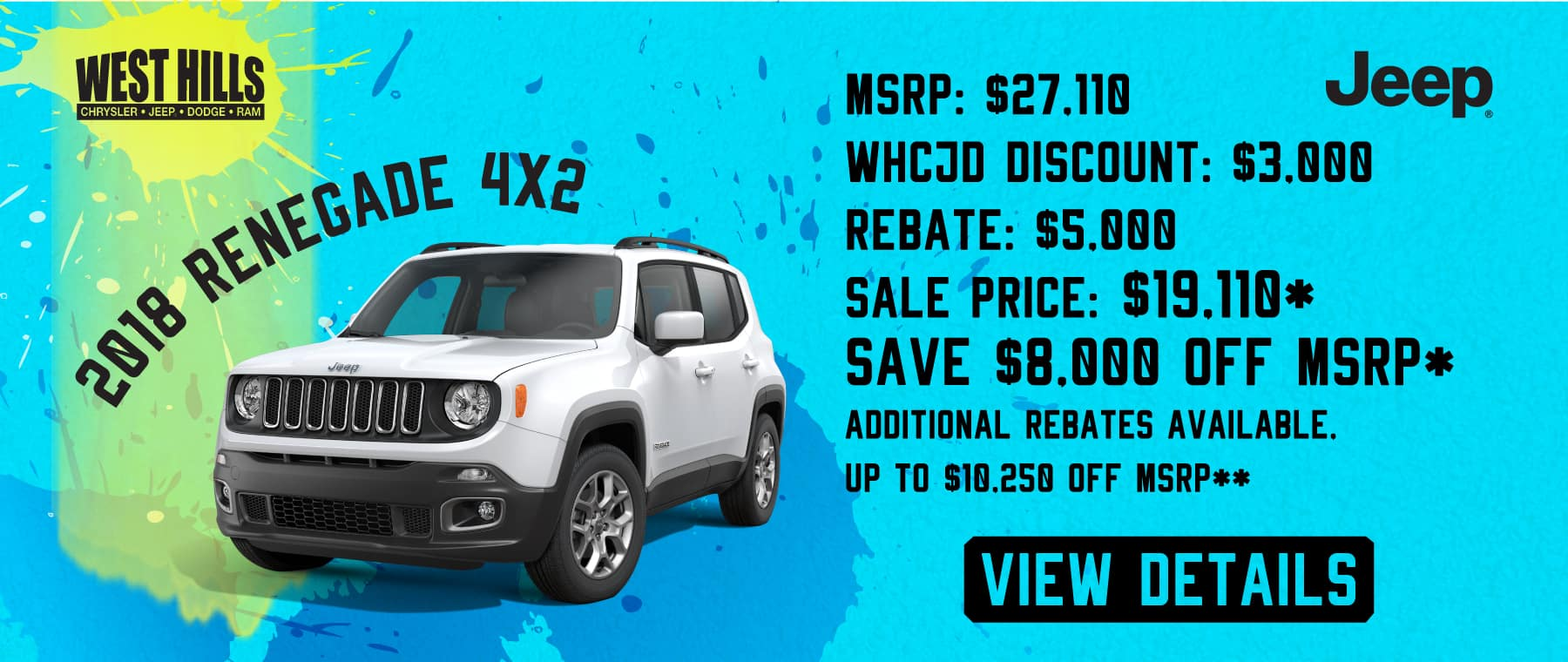 2018 Jeep Renegade 4x2   MSRP: $27,110 WHCJD Discount: $3,000 Rebate: $5,000 Sale Price: $19,110*  SAVE $8,000 OFF MSRP*   ADDITIONAL REBATES AVAILABLE, UP TO $10,250 OFF MSRP**