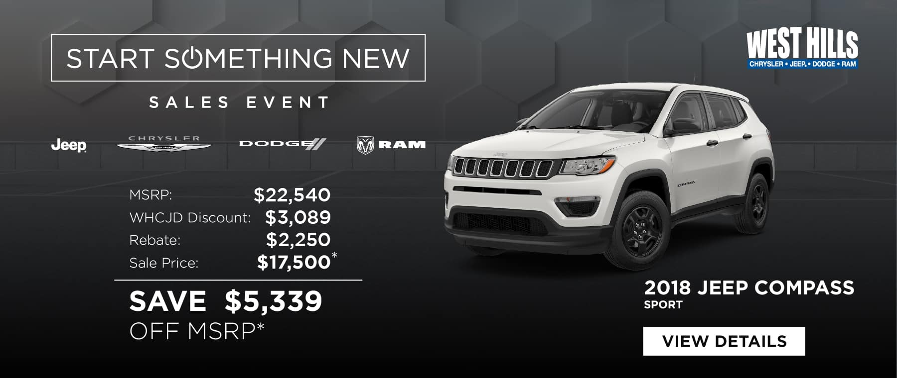 2018 Jeep Compass Sport  MSRP: $22,540 WHCJD Discount: $3,089 Rebate: $2,250 Sale Price: $17,500* Including Accessories SAVE $5,339 OFF MSRP*  *Offer valid on 2018 Jeep Compass Sport. VIN: 3C4NJCAB6JT420709. Subject to credit approval. Down payment and monthly payment may vary. MSRP $22,540. WHCJDR Discount $3,089. Rebate of $2,250. Sale Price starting at $17,500, including accessories. Based on approval of program ID: 70CJ1, 46CJU1, 46CJU2, WECJA1. Excludes taxes, tags, registration and title, insurance and dealer charges. A negotiable dealer documentary service fee of up to $150 may be added to the sale price or capitalized cost. Exp. 1/31/2019.
