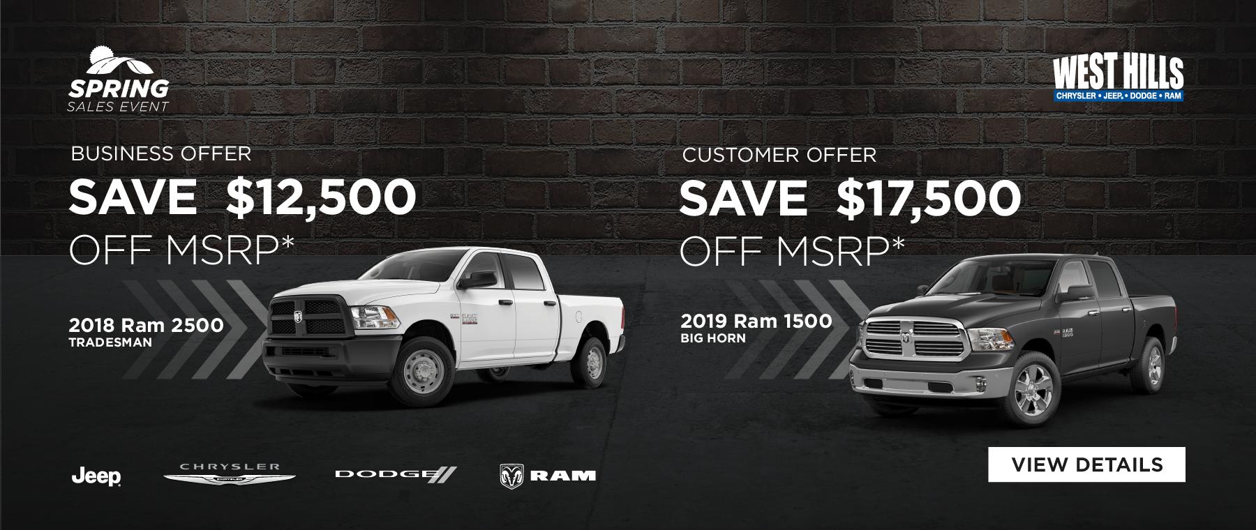 2019 RAM 1500 BIG HORN (Customer Offer) MSRP: $52,745 WHCJDR Discount: $7,700 Rebate: $9,800 Sale Price: $35,245* SAVE $17,500 OFF MSRP*