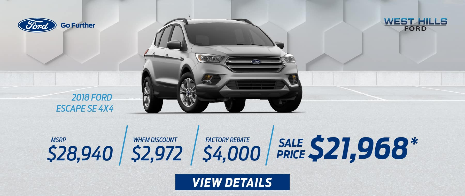 2018 Ford Escape SE 4X4 MSRP: $28,940 WHFM Discount: $2,972 Factory Rebate: $4,000 Sale Price: $21,968   *Offer valid on 2018 Ford Escape SE 4X4. VIN: 1FMCU9GD0JUD60499. Subject to credit approval. WHFM Discount: $2,972. Factory Rebate: $4,000, Sale Price: $21,968, not all will qualify. Based on approval of program ID 13374, 13388, 36914. Down payment and monthly payment may vary. Excludes state and local taxes, tags, registration, title, insurance and dealer charges. See dealer or go to ford.com for qualifications and complete details. A negotiable dealer documentary service fee of up to $150 may be added to the sale price or capitalized cost. Offer expires 1/31/19.
