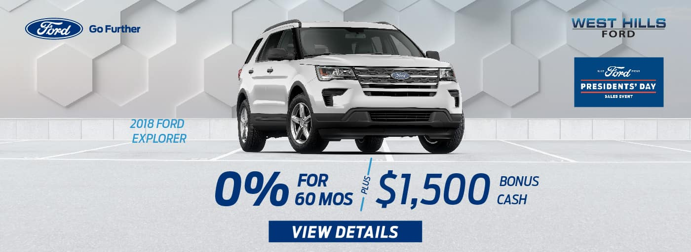 2018 Ford Explorer 0% for 60 mos.* Plus $1,500 Bonus Cash   * Offer valid on 2018 Ford Explorer. 0% APR for 60 months. $1,500 Bonus Cash. Subject to credit approval. Plus tax, title, license and government fees. For Qualified 720+ Rated Credit through Ford Credit. $0 Security Deposit Required. APR $13.89/$1000 borrowed. Not all buyers will qualify. See dealer for full details. A negotiable dealer documentary service fee of up to $150 may be added to the sale price or capitalized cost. Offer expires 2/28/19.