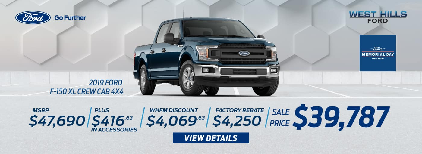 2019 Ford F-150 XL Crew Cab 4x4 MSRP: $47,690 WHFM Discount: $4,069.63 Retail Customer Cash: $1,000 Retail Bonus Customer Cash: $500 Bonus Customer Cash: $750 Special Package Retail Customer Cash: $1,000 Retail Trade in Assistance Bonus Cash: $1,000 Sale Price: $39,787   *Offer valid on 2019 Ford F-150 XL Crew Cab 4x4. MSRP is $47,690. Plus $416.63 in Accessories. WHFM Discount: $4,069.63. Retail Customer Cash: $1,000. Retail Bonus Customer Cash: $500. Bonus Customer Cash: $750. Special Package Retail Customer Cash: $1,000. Retail Trade in Assistance Bonus Cash: $1,000. Sale Price: $39,787, not all will qualify. VIN: 1FTEW1E47KKD13916. Down payment and monthly payment may vary. Subject to credit approval. Excludes state and local taxes, tags, registration, title, insurance and dealer charges. See dealer for qualifications and complete details. A negotiable dealer documentary service fee of up to $150 may be added to the sale price or capitalized cost. Offer expires 7/1/19.2019 Ford F-150 XL Crew Cab 4x4 MSRP: $47,690 WHFM Discount: $4,069.63 Retail Customer Cash: $1,000 Retail Bonus Customer Cash: $500 Bonus Customer Cash: $750 Special Package Retail Customer Cash: $1,000 Retail Trade in Assistance Bonus Cash: $1,000 Sale Price: $39,787   *Offer valid on 2019 Ford F-150 XL Crew Cab 4x4. MSRP is $47,690. Plus $416.63 in Accessories. WHFM Discount: $4,069.63. Retail Customer Cash: $1,000. Retail Bonus Customer Cash: $500. Bonus Customer Cash: $750. Special Package Retail Customer Cash: $1,000. Retail Trade in Assistance Bonus Cash: $1,000. Sale Price: $39,787, not all will qualify. VIN: 1FTEW1E47KKD13916. Down payment and monthly payment may vary. Subject to credit approval. Excludes state and local taxes, tags, registration, title, insurance and dealer charges. See dealer for qualifications and complete details. A negotiable dealer documentary service fee of up to $150 may be added to the sale price or capitalized cost. Offer expires 7/1/19.